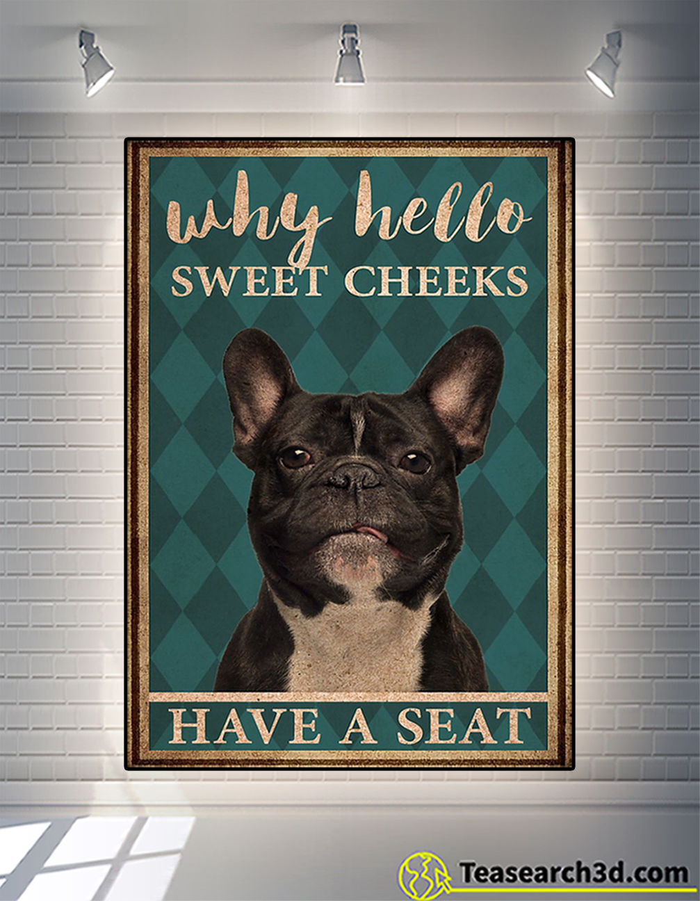 Frenchie why hello sweet cheeks have a seat poster