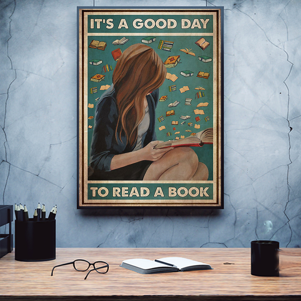 Girl it's a good day to read a book poster A2