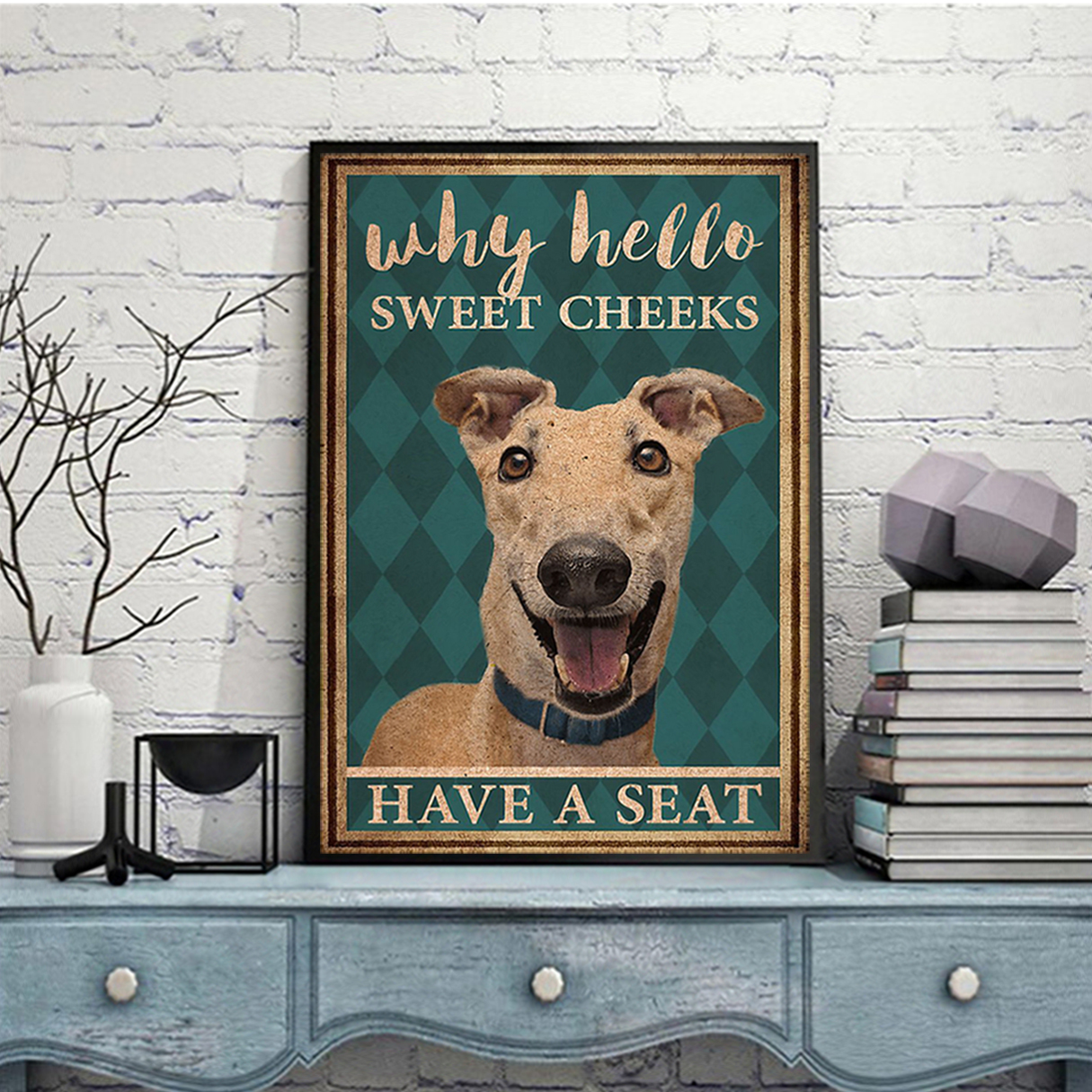 Greyhound why hello sweet cheeks have a seat poster A1