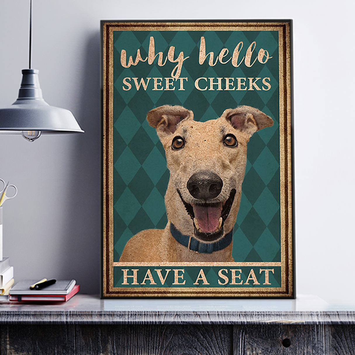 Greyhound why hello sweet cheeks have a seat poster A2