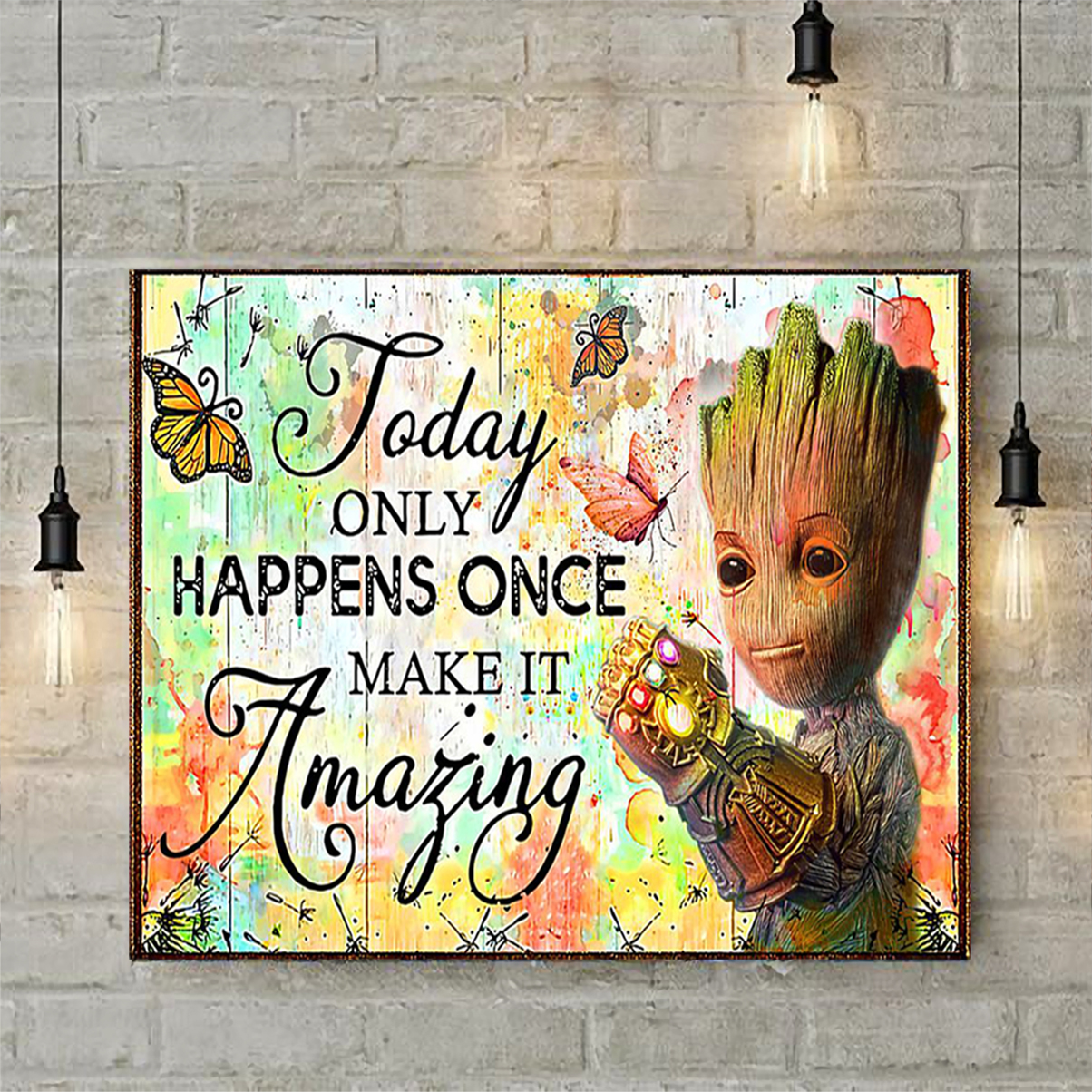 Groot today only happens once make it amazing poster A2