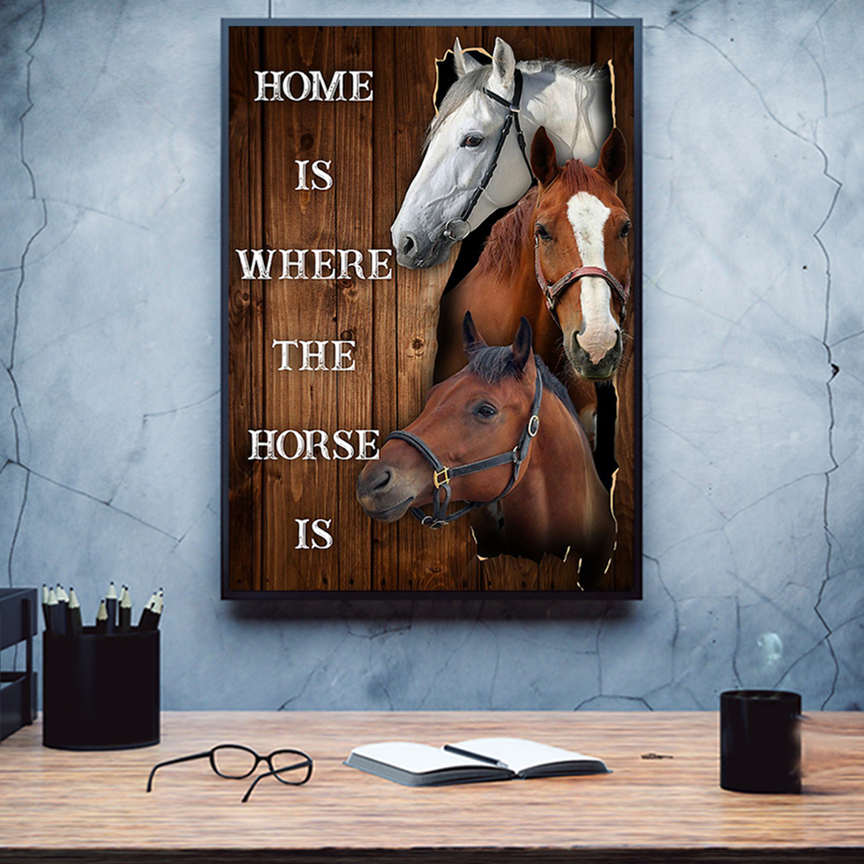Home is where the horse is poster A1