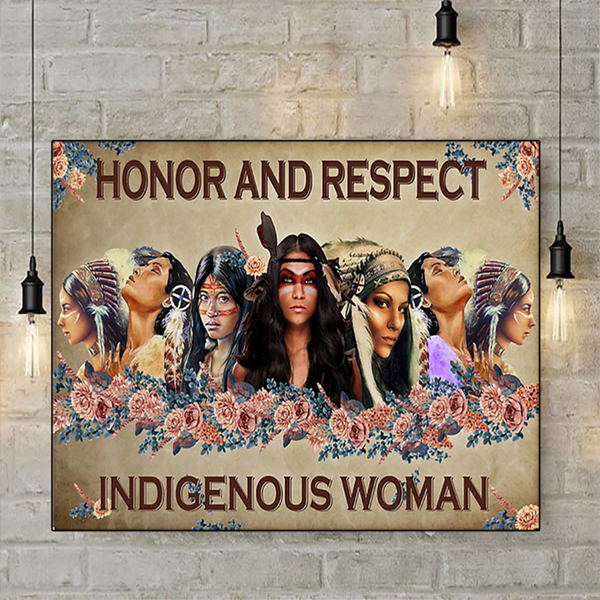Honor and respect indigenous woman poster A1