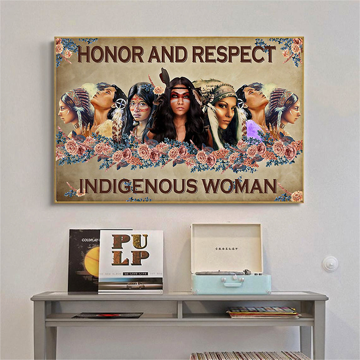 Honor and respect indigenous woman poster A3