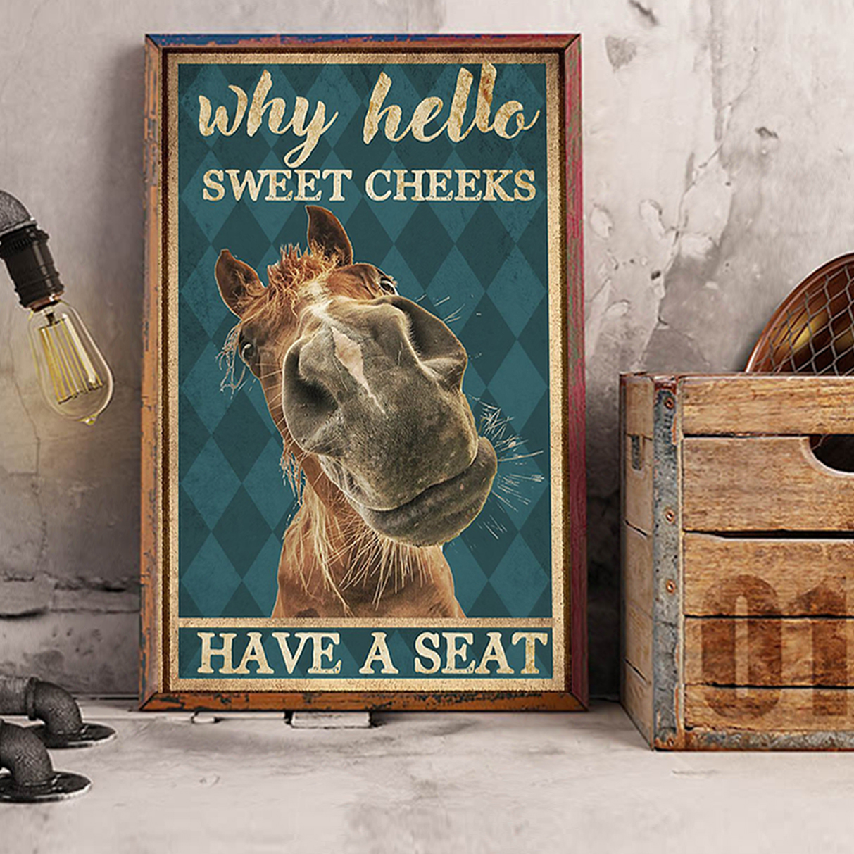 Horse why hello sweet cheeks have a seat poster A3