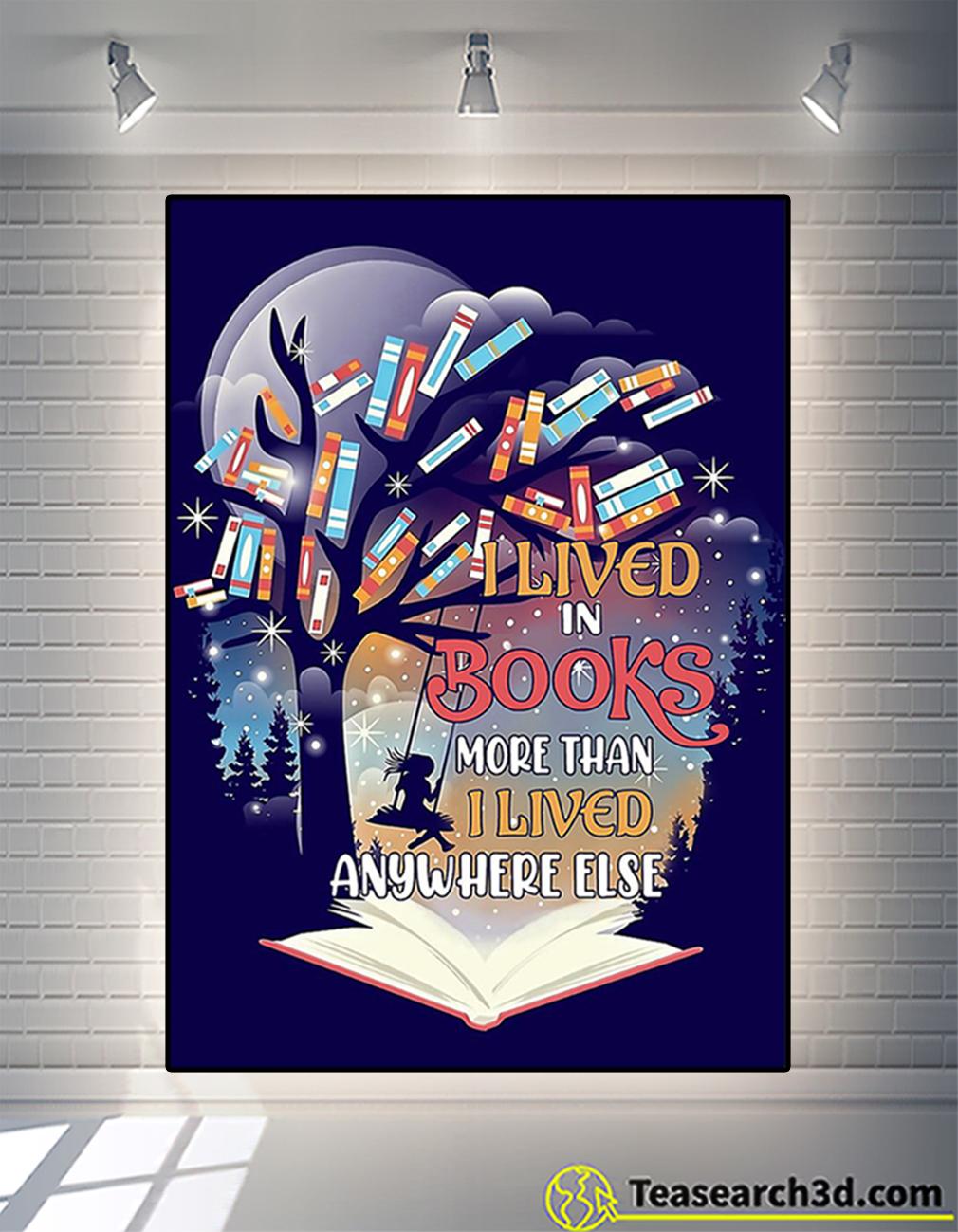 I lived in books more than I lived anywhere else poster