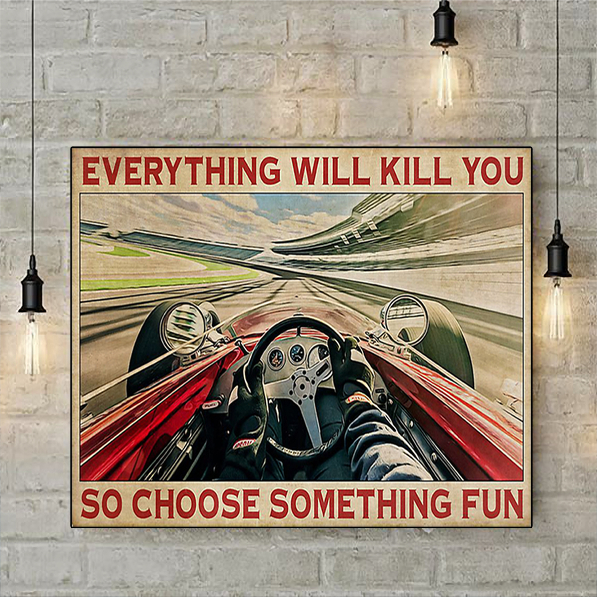Indianapolis car everything will kill you so choose something fun poster A2