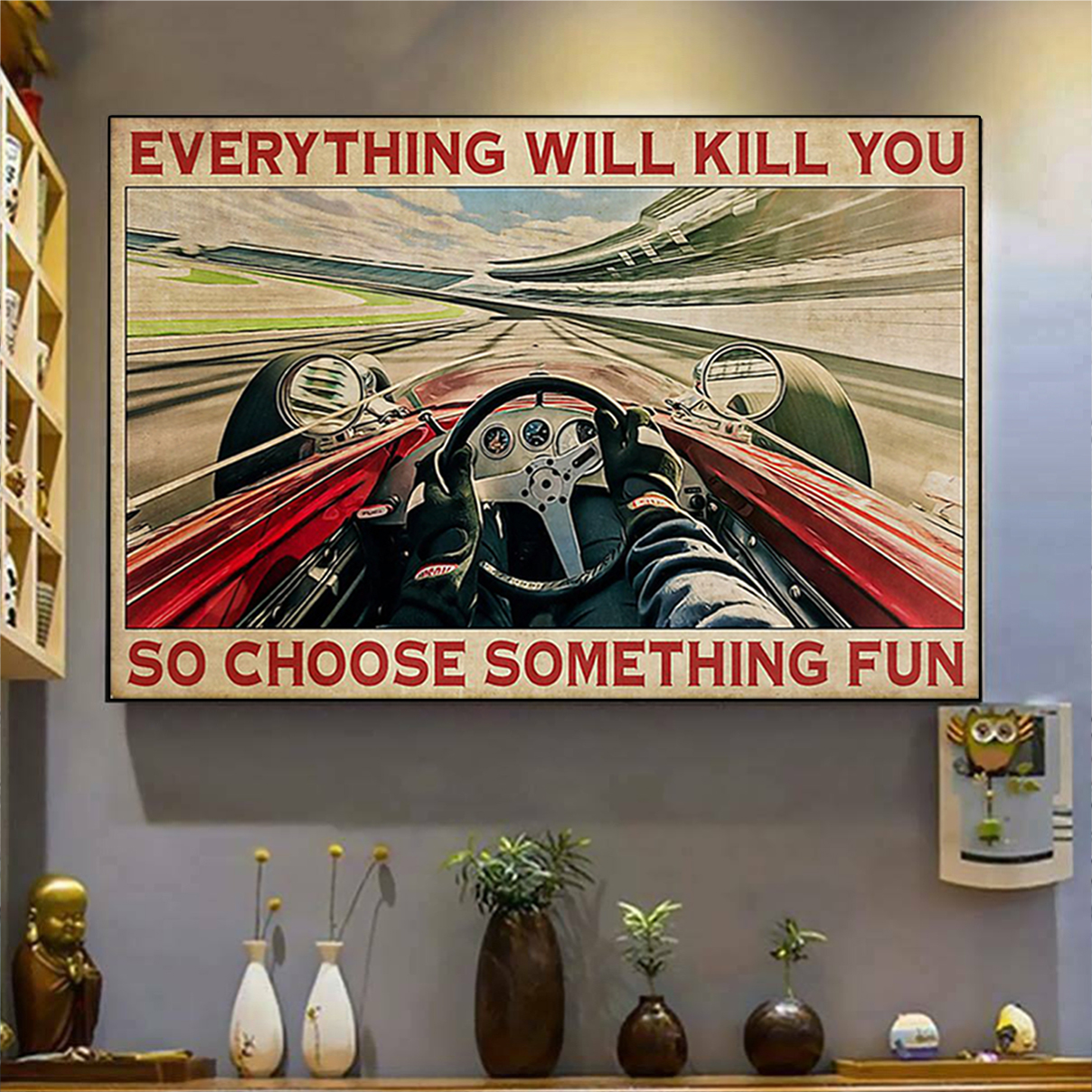 Indianapolis car everything will kill you so choose something fun poster A3