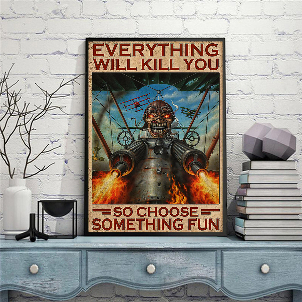 Iron maiden fighter pilot everything will kill you so choose something fun poster A1