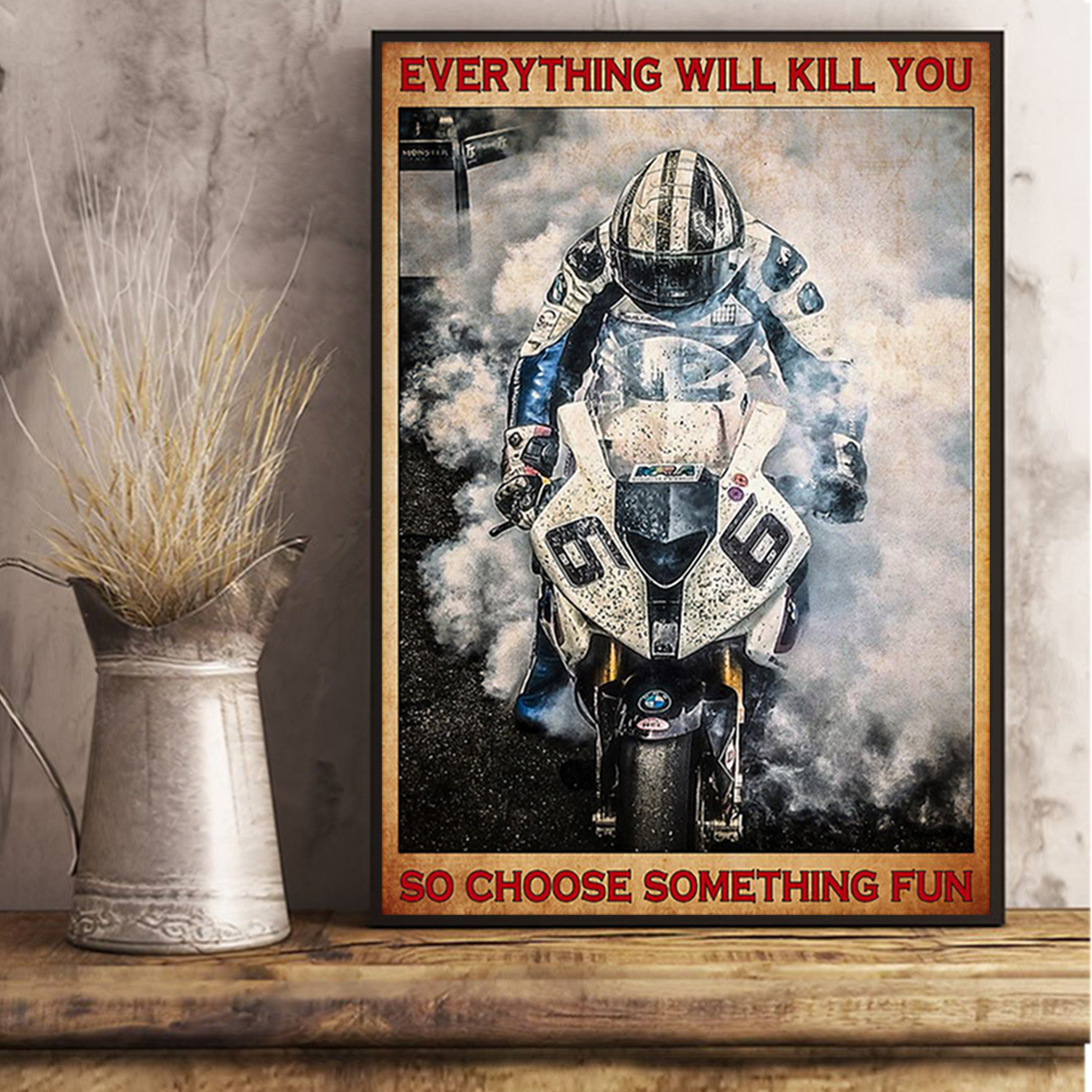 Isle of man tt everything will kill you so choose something fun poster A3