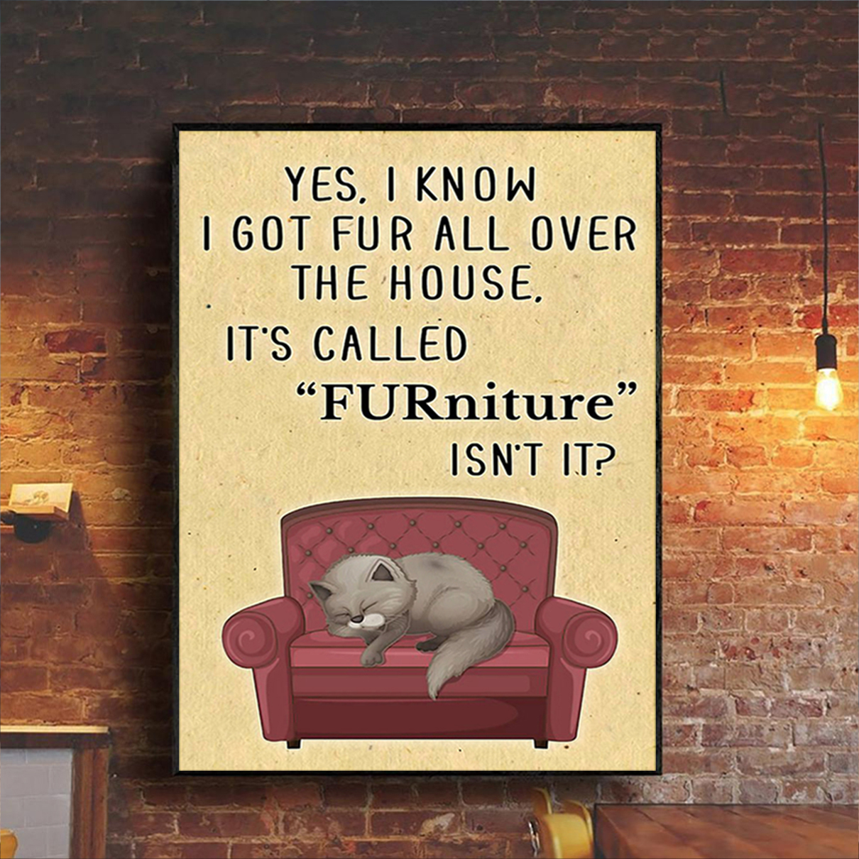 It's called FURniture isn't it cat poster A1