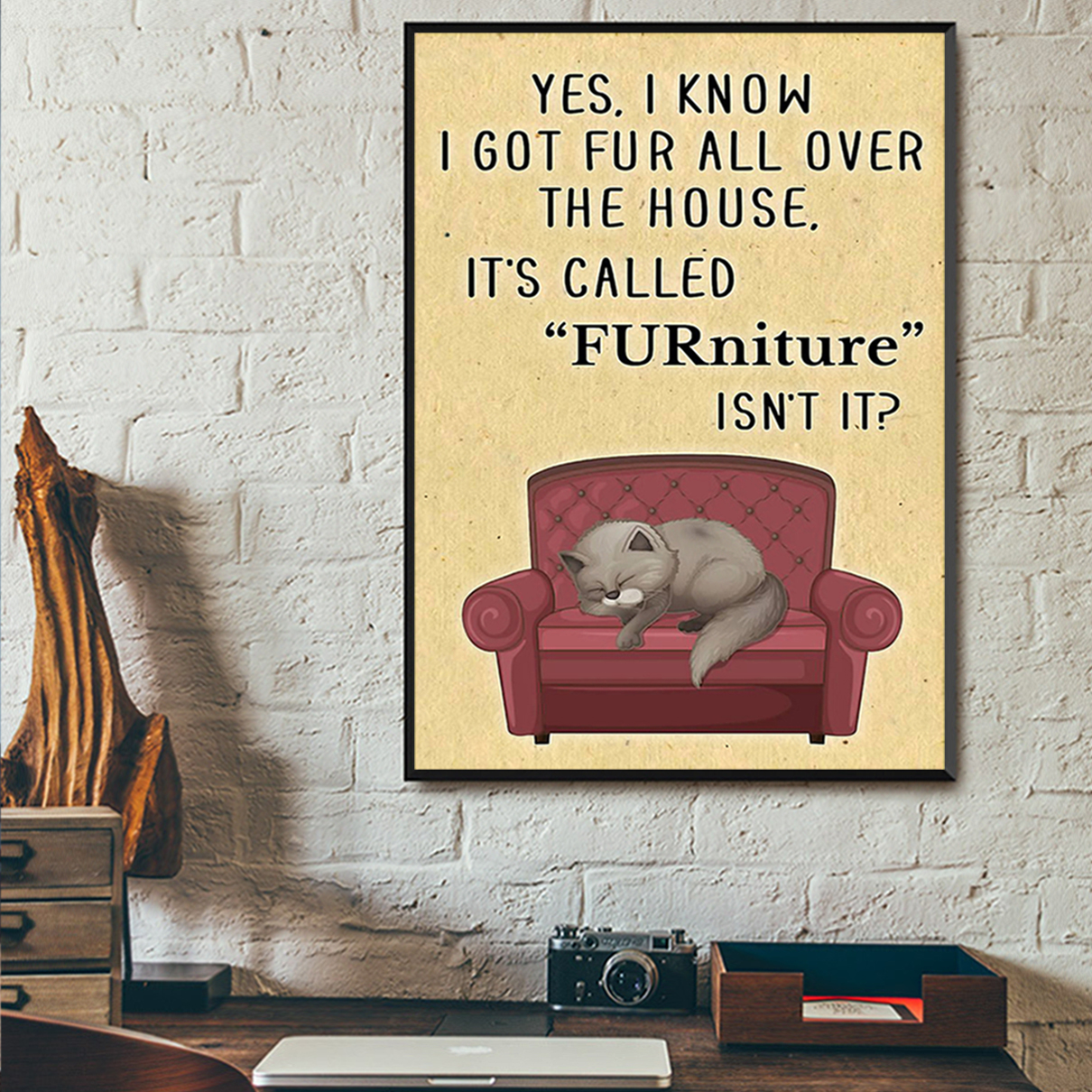 It's called FURniture isn't it cat poster A2