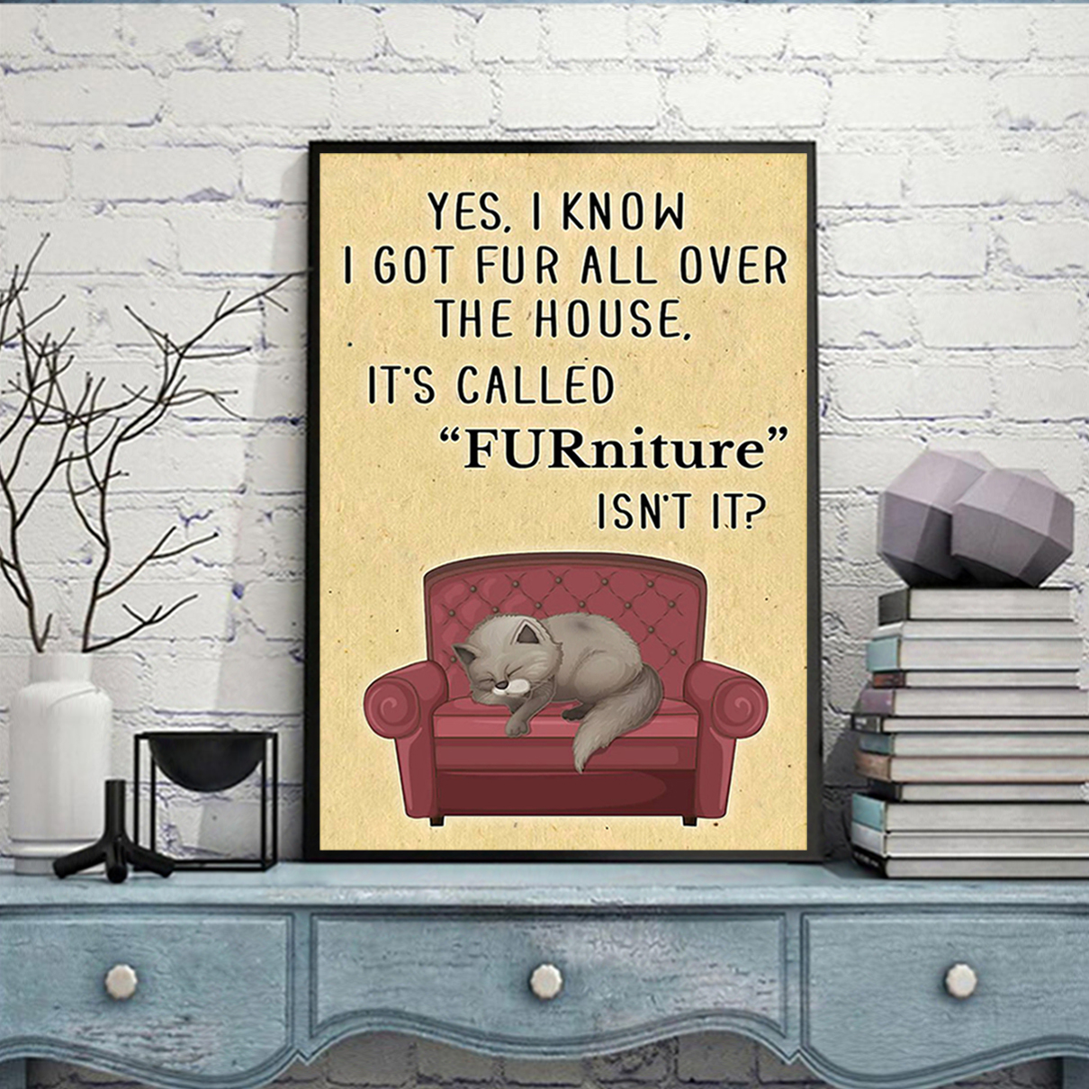 It's called FURniture isn't it cat poster A3