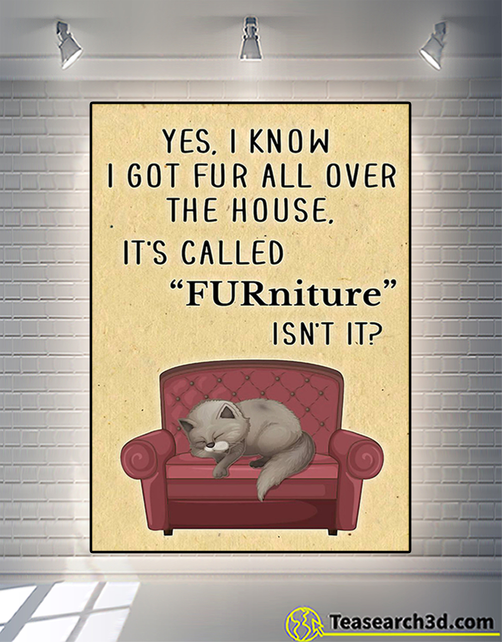 It's called FURniture isn't it cat poster