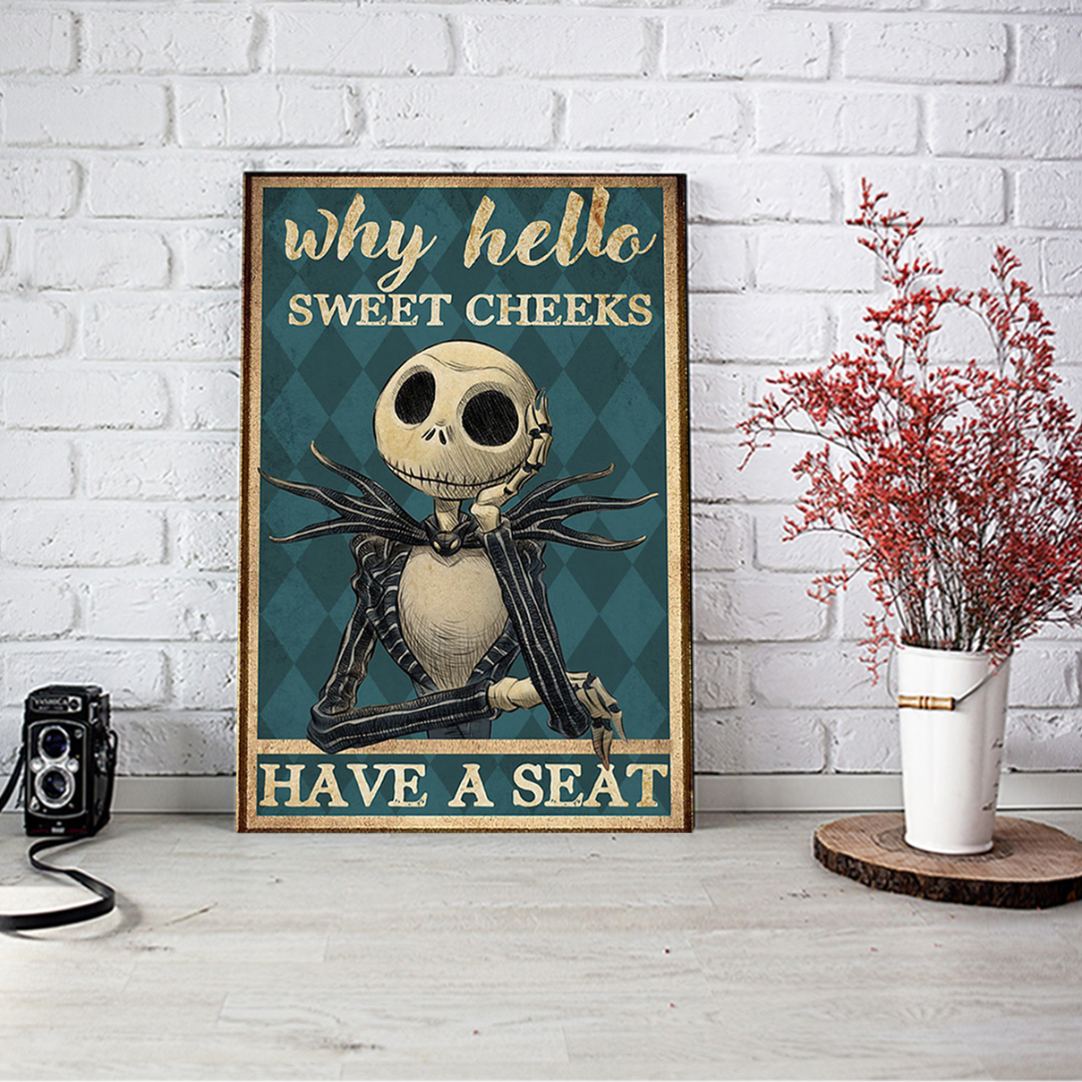 Jack Skellington sweet cheeks have a seat poster A1