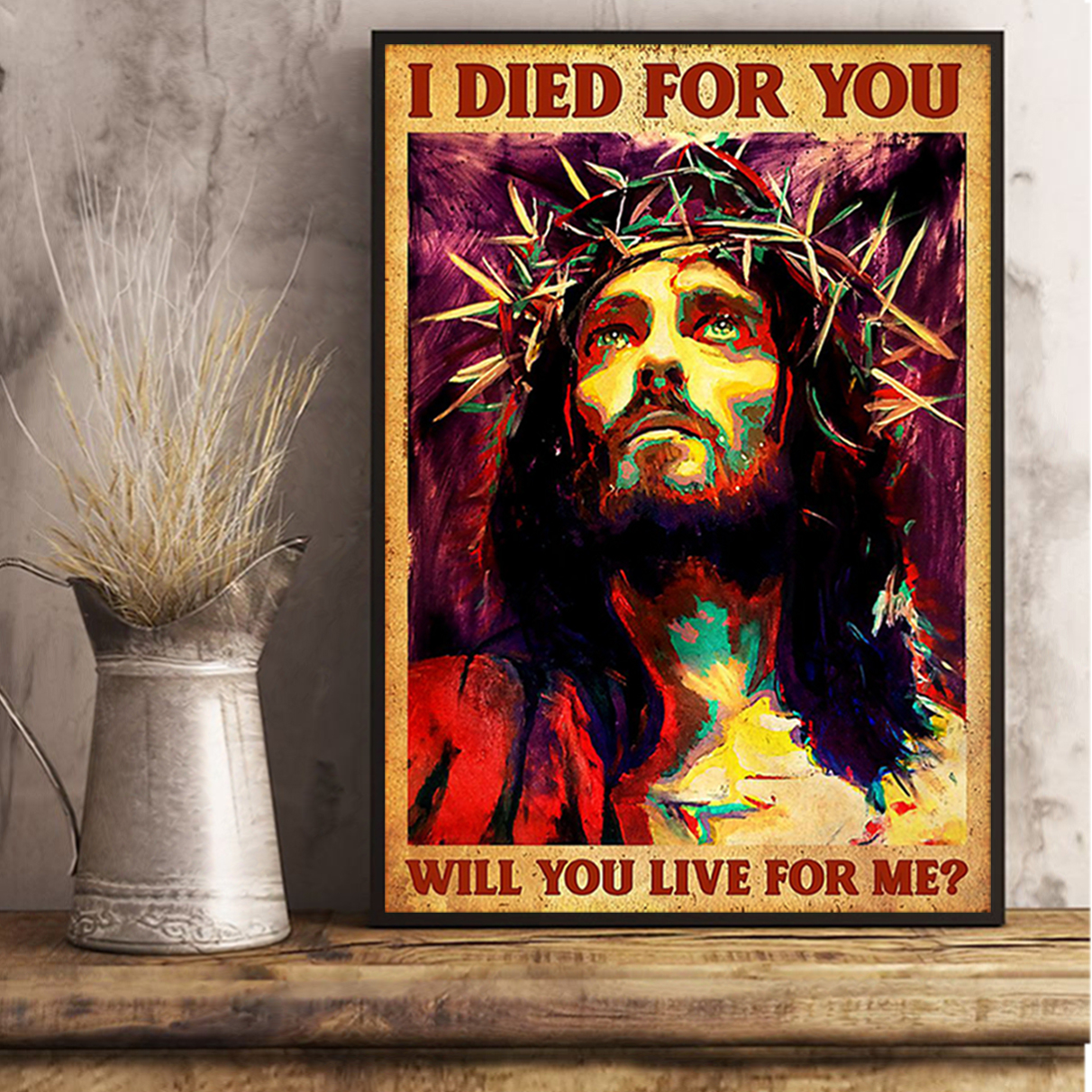 Jesus I died for you will you live for me poster A3