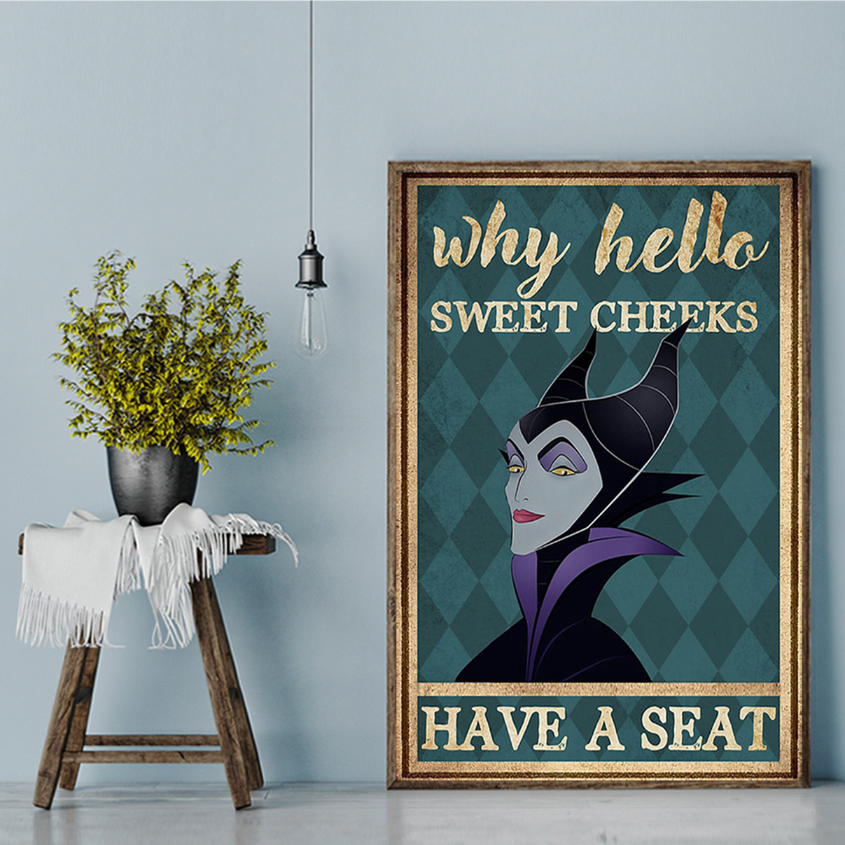 Maleficent why hello sweet cheeks have a seat poster A2