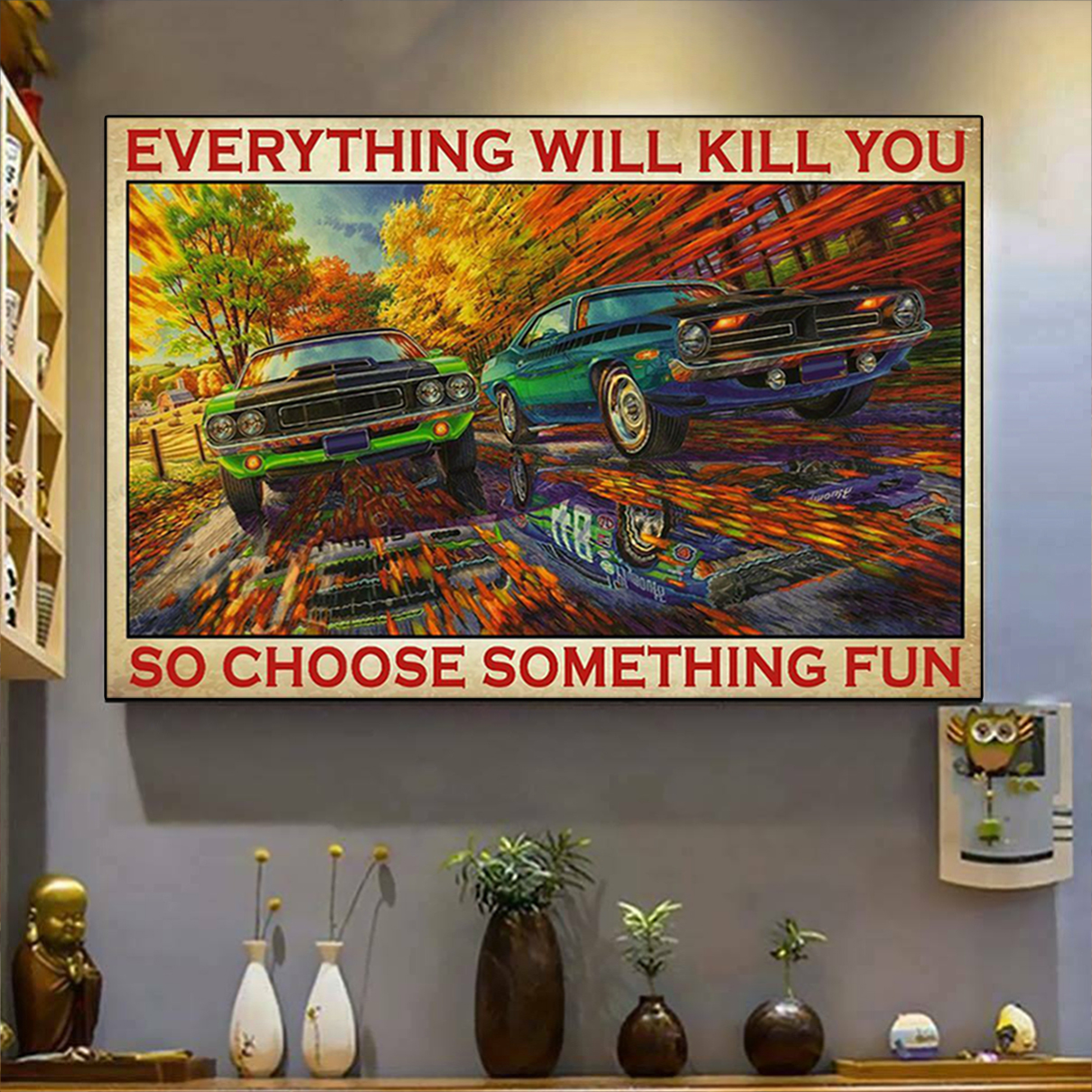 Mopar everything will kill you so choose something fun poster A1
