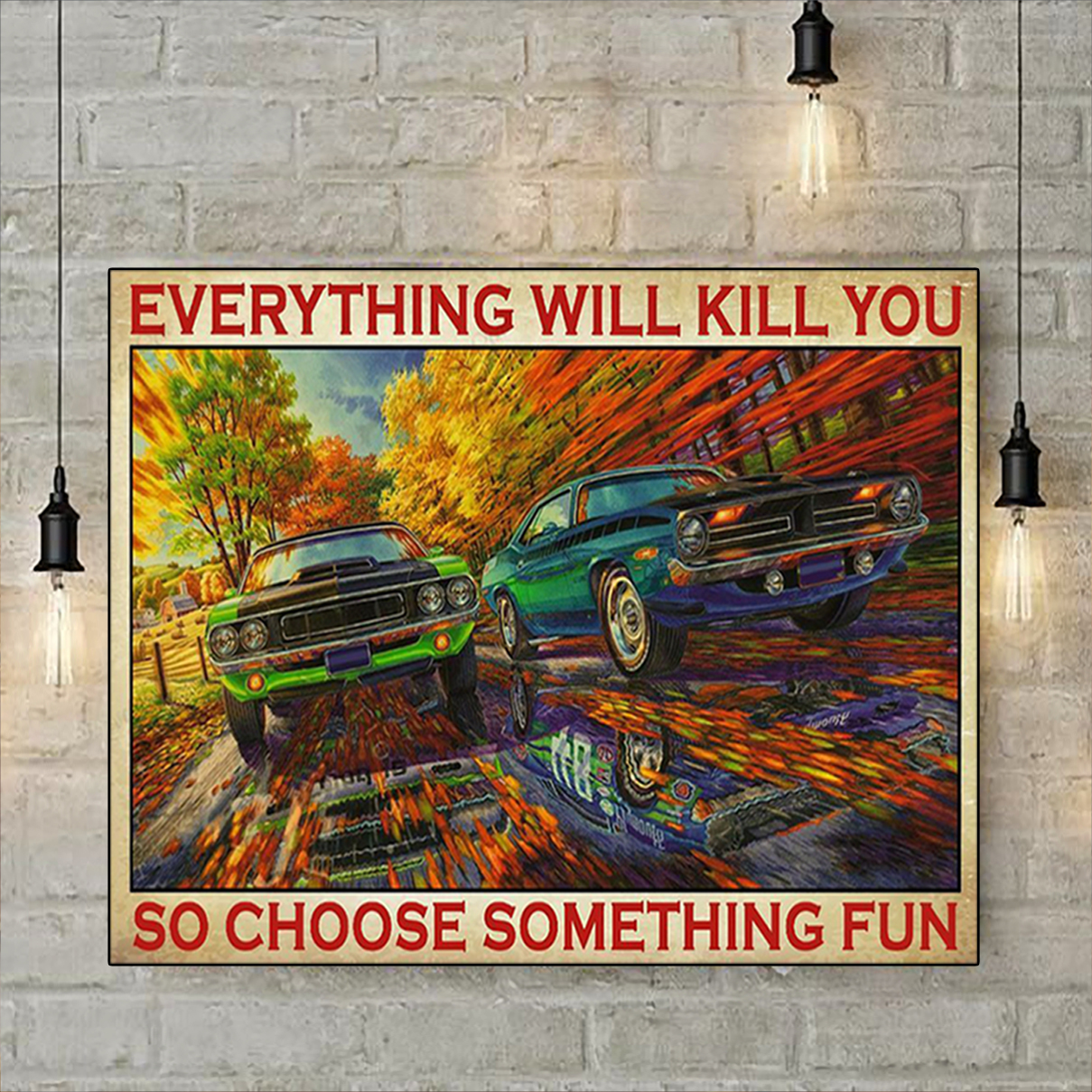 Mopar everything will kill you so choose something fun poster A3