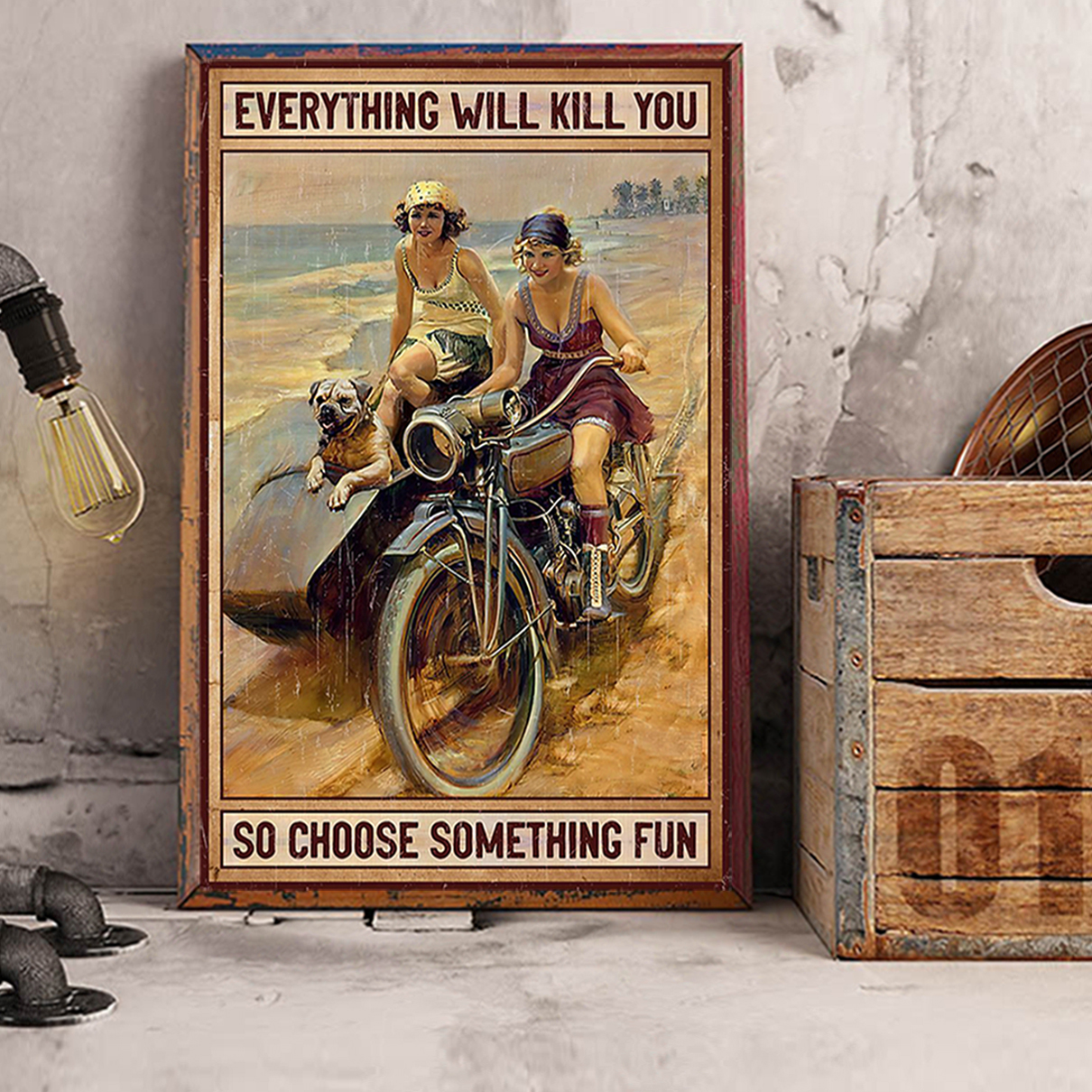 Motor girl and dog everything will kill you so choose something fun poster A3