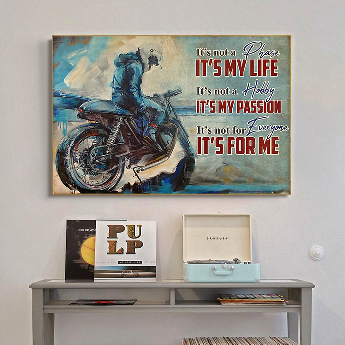 Motorcycle it's not a phase it's my life poster A3