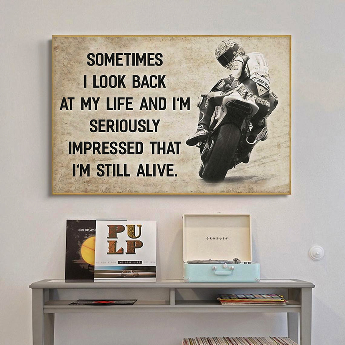 Motorcycle sometimes I look back on my life poster A3