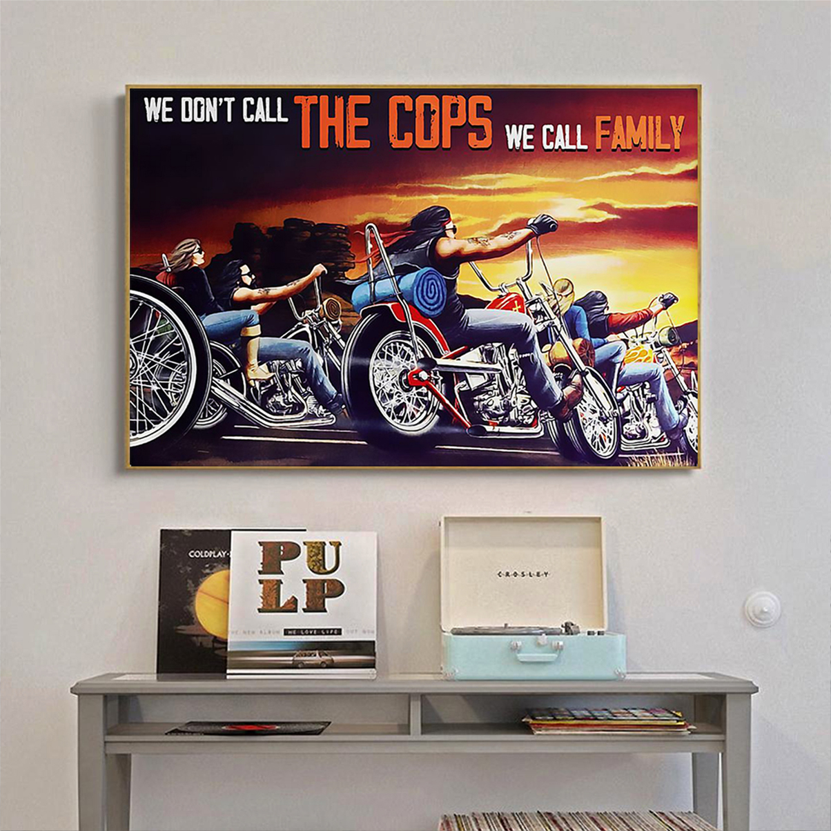 Motorcycle we don't call the cops we call family poster A1