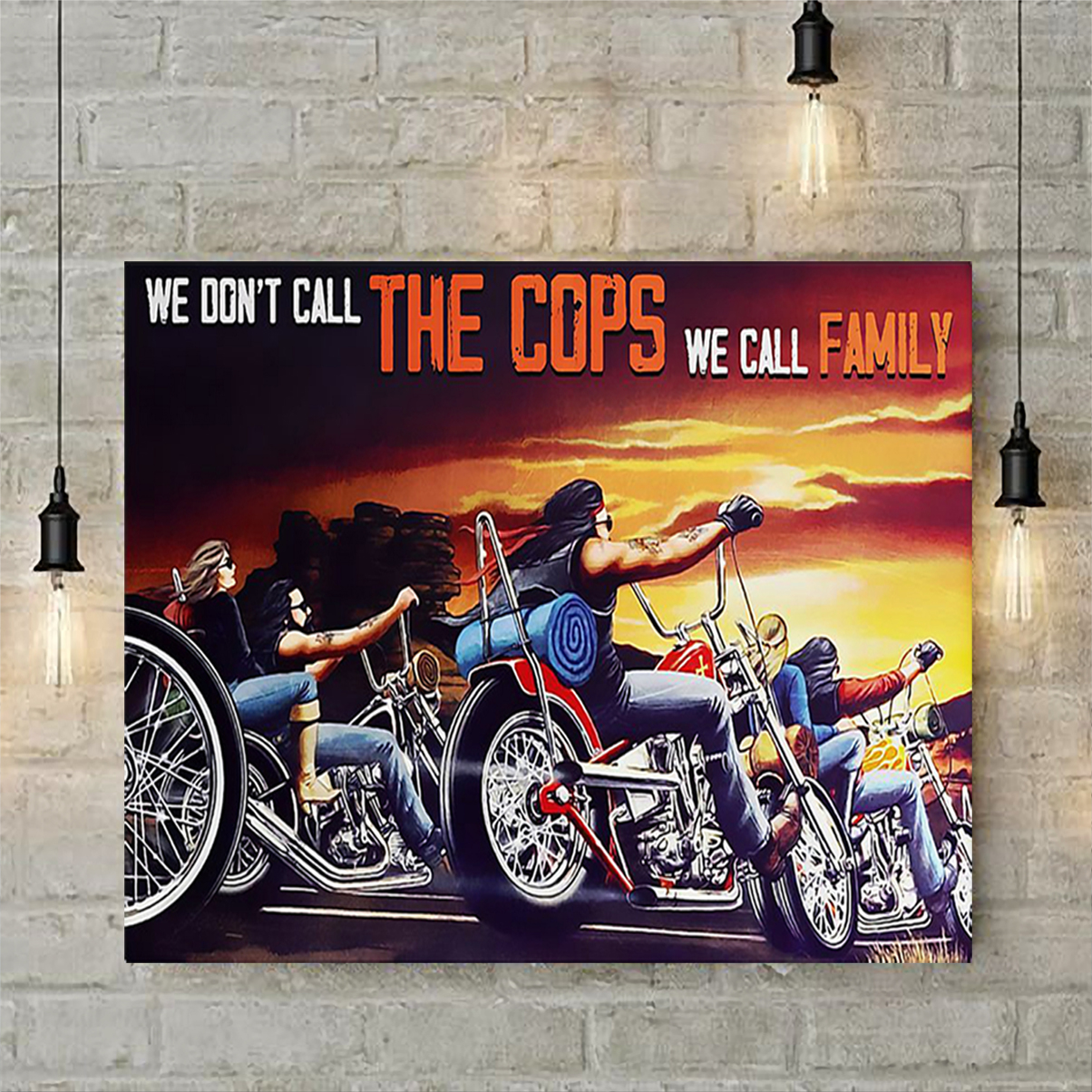 Motorcycle we don't call the cops we call family poster A2