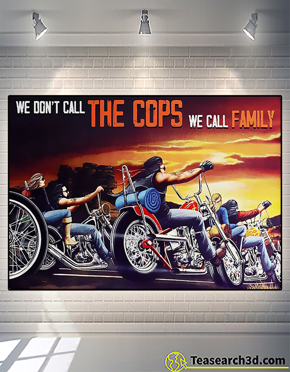 Motorcycle we don't call the cops we call family poster
