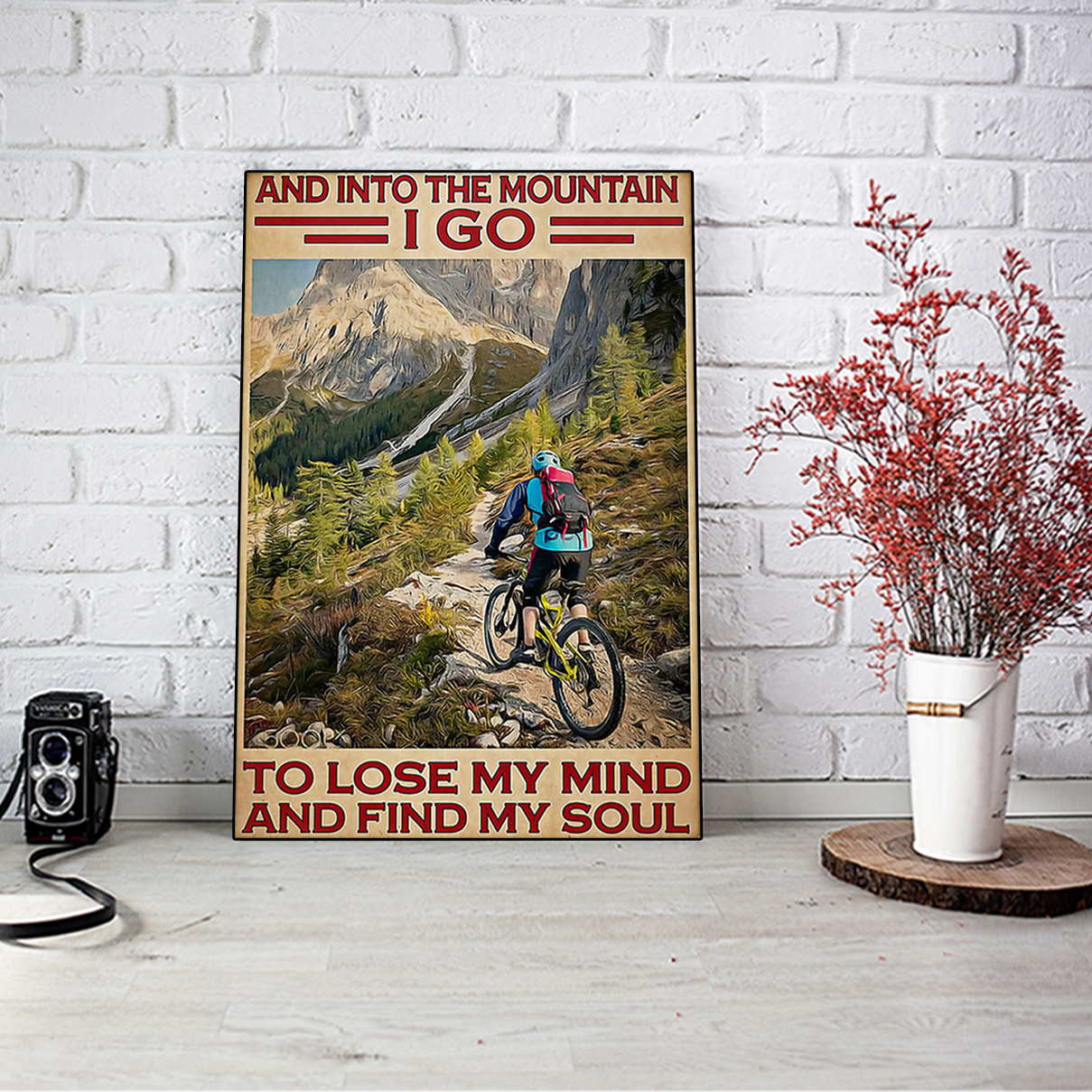 Mountain cycling and into the mountain I go poster A1