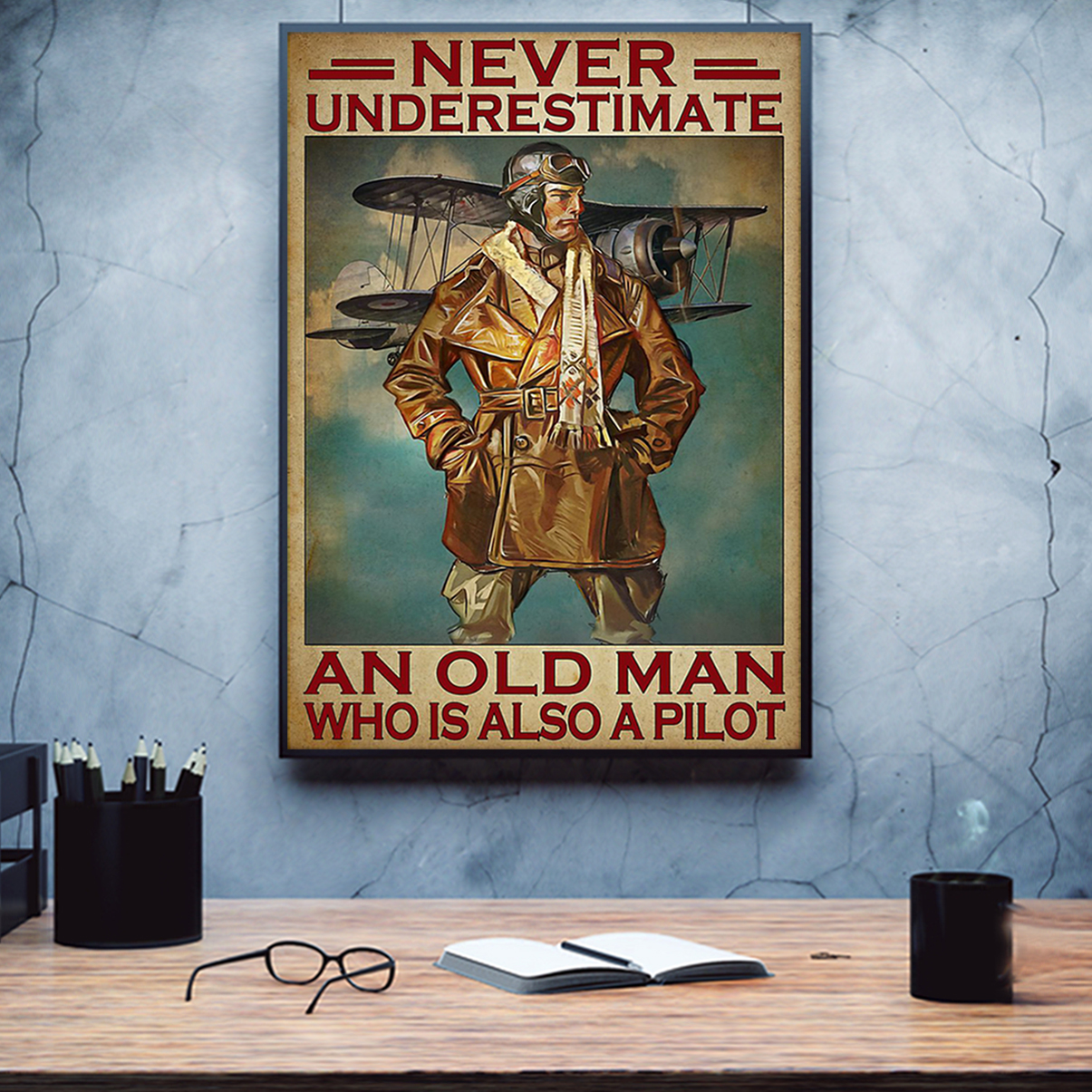 Never underestimate an old man who is also a PILOT poster A3