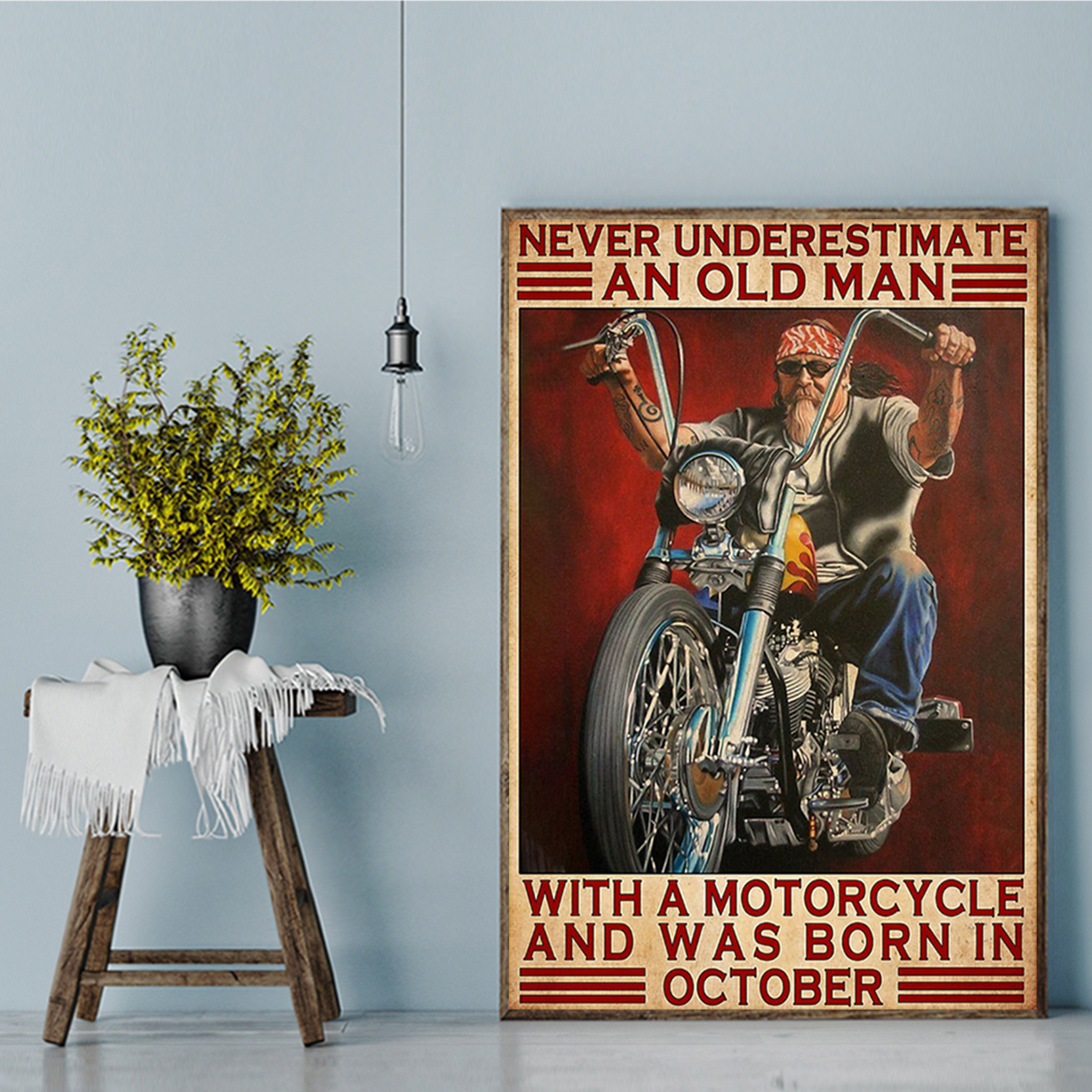 Never underestimate an old man with a motorcycle and was born in october poster A1