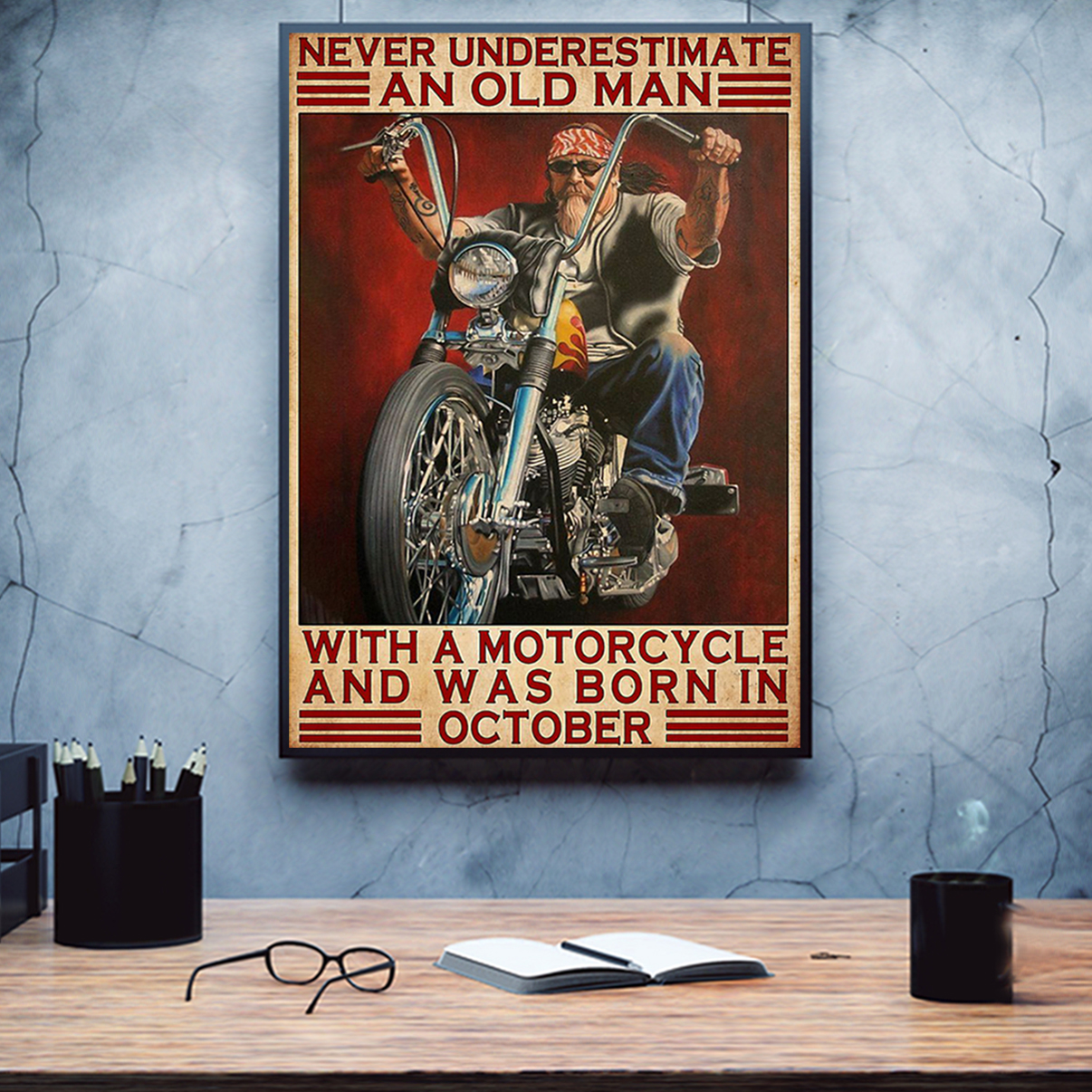 Never underestimate an old man with a motorcycle and was born in october poster A3