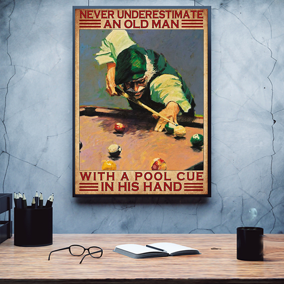Never underestimate an old man with a pool cue in his hand poster A1