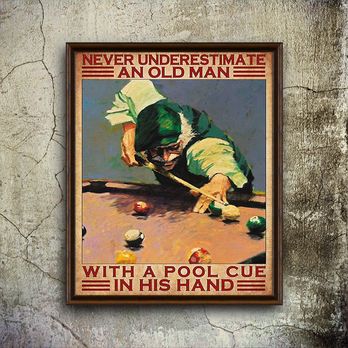 Never underestimate an old man with a pool cue in his hand poster A2