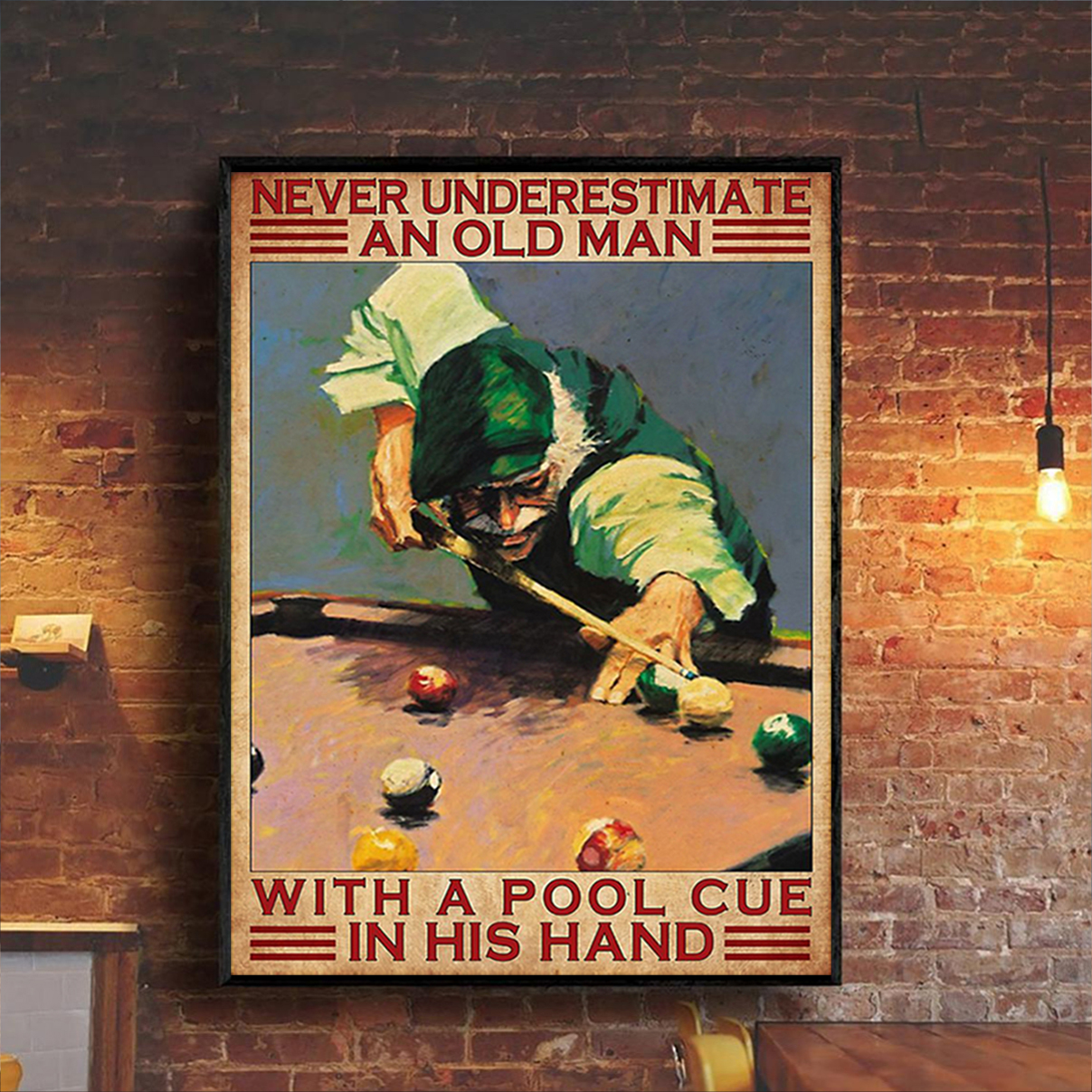 Never underestimate an old man with a pool cue in his hand poster A3