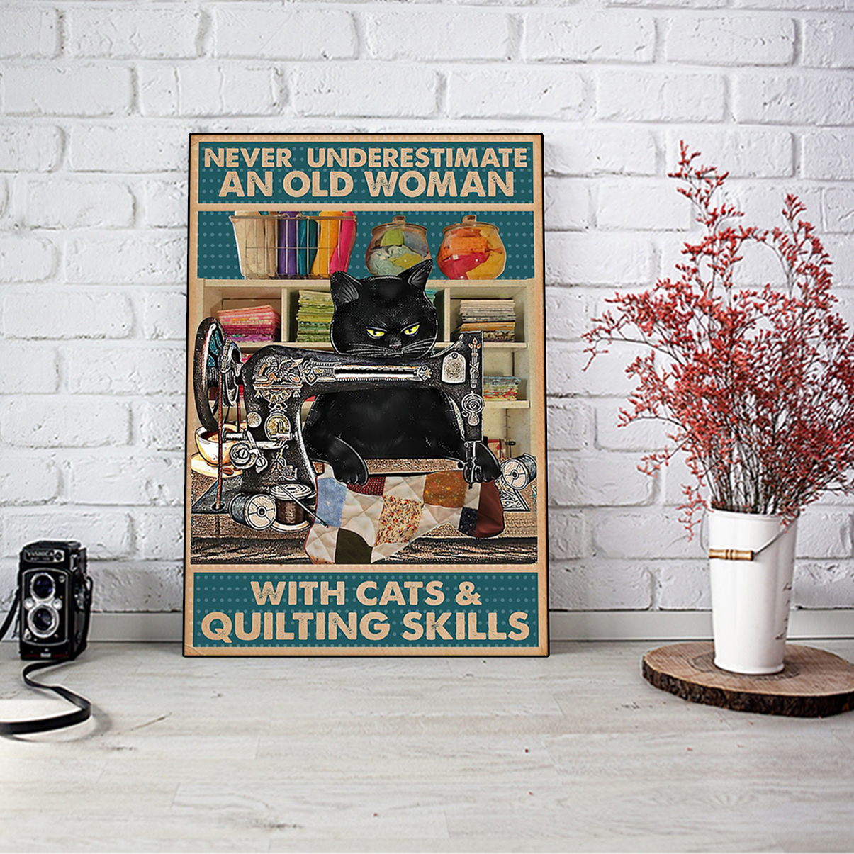 Never underestimate an old woman with cats and quilting skills poster A3
