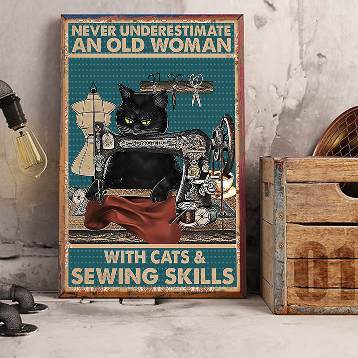 Never underestimate an old woman with cats and sewing skills poster A1