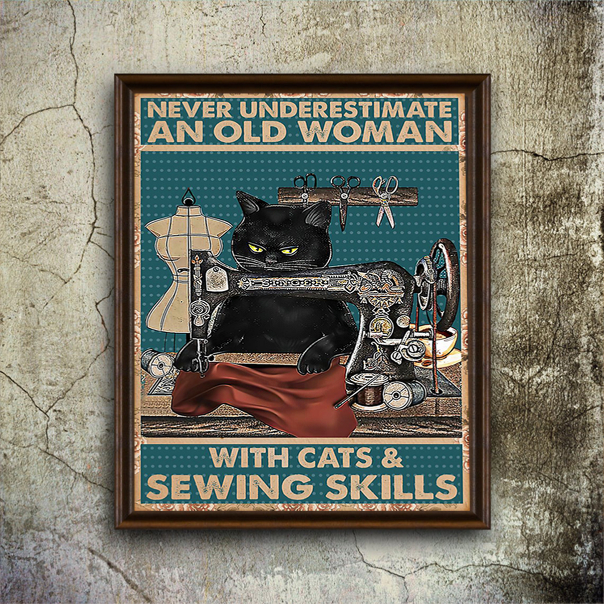 Never underestimate an old woman with cats and sewing skills poster A2