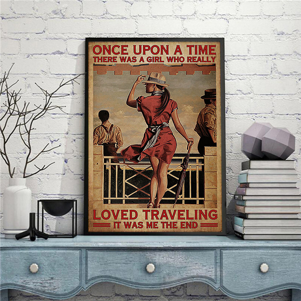 Once Upon A Time There Was A Girl Who Really Loved Traveling Poster A3