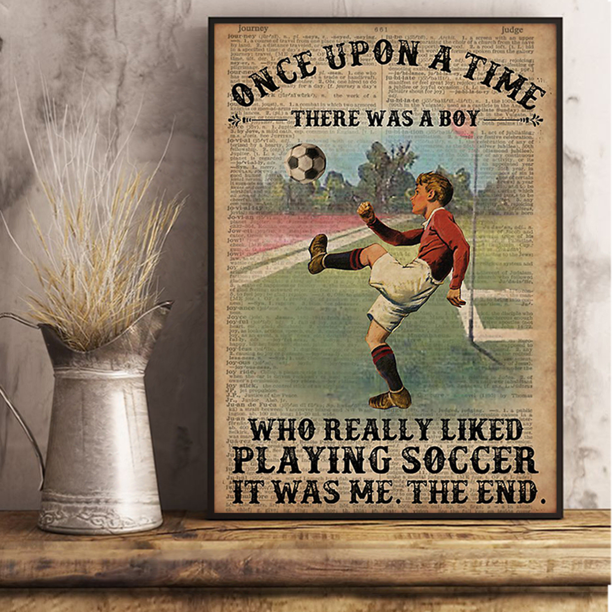 Once upon a time there was a boy who really liked playing soccer poster A2