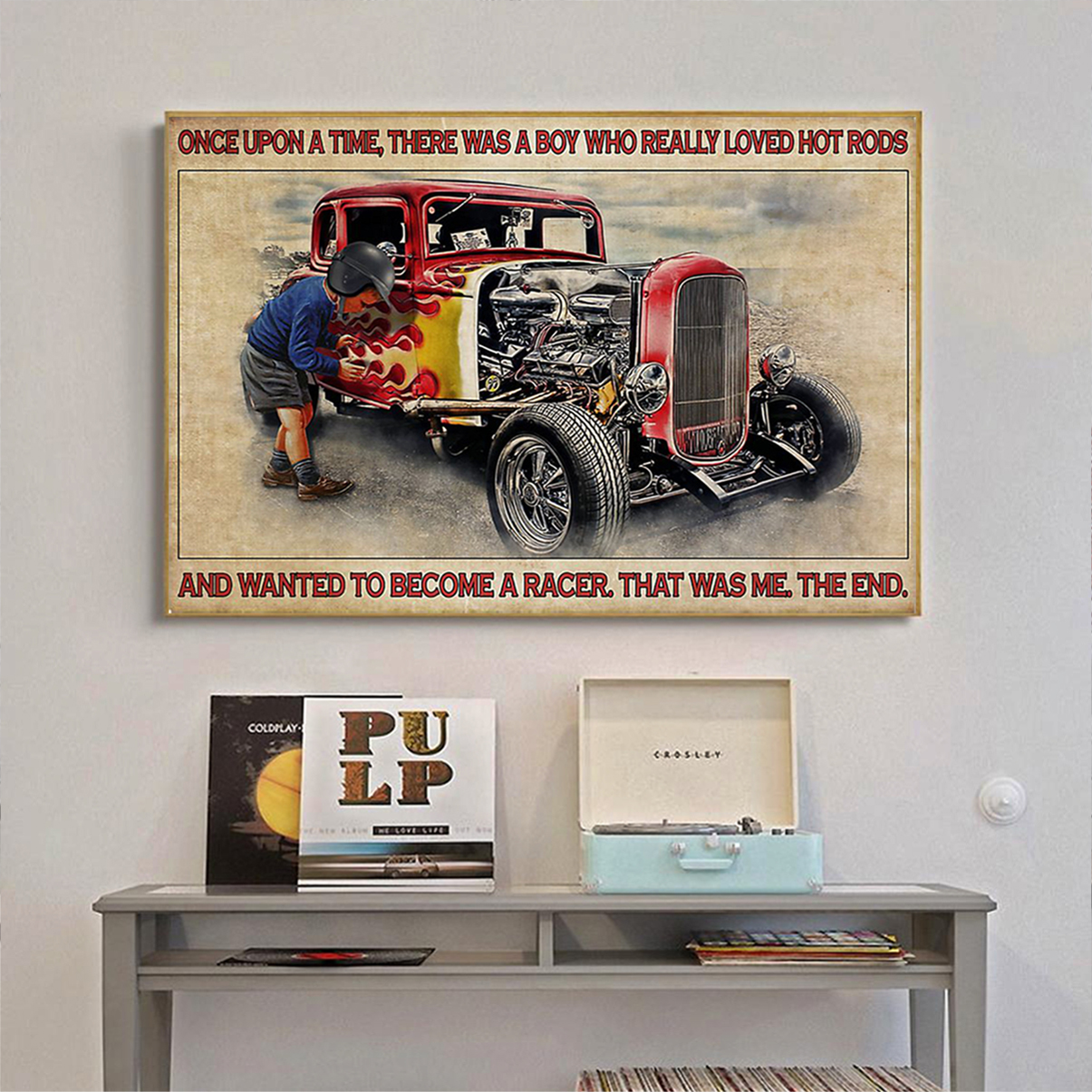 Once upon a time there was a boy who really loved hot rods poster A1