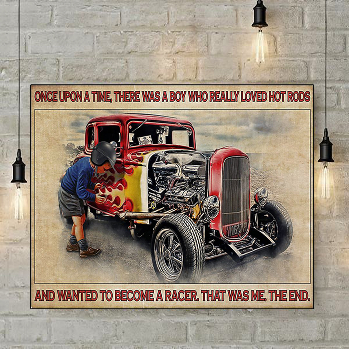 Once upon a time there was a boy who really loved hot rods poster A2