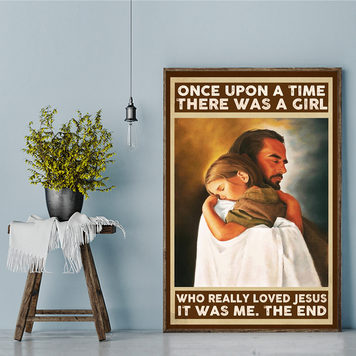 Once upon a time there was a girl who reall loved jesus poster A1