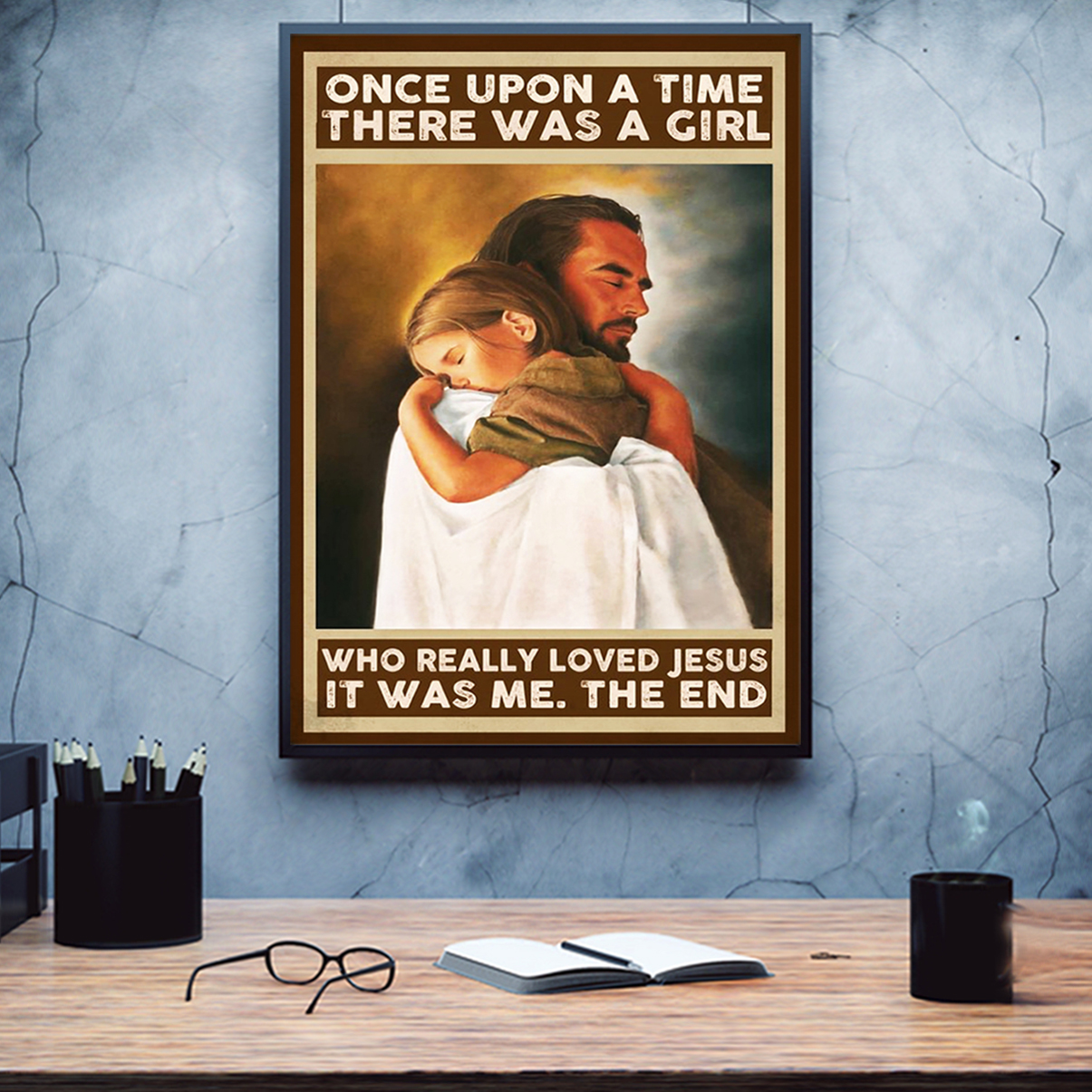 Once upon a time there was a girl who reall loved jesus poster A3