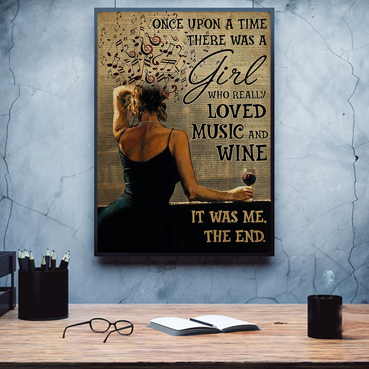 Once upon a time there was a girl who really loved music and wine poster A3