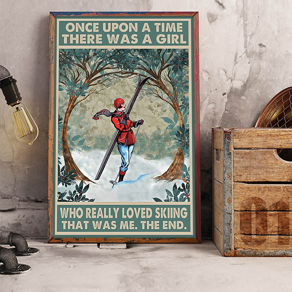 Once upon a time there was a girl who really loved skiing poster A1