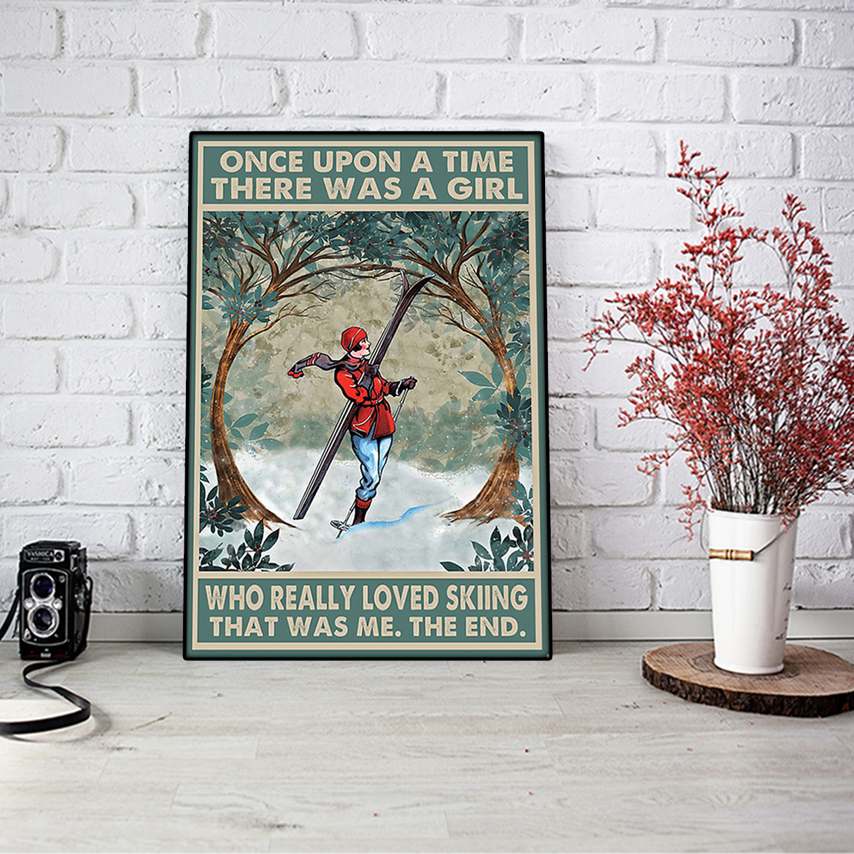 Once upon a time there was a girl who really loved skiing poster A2