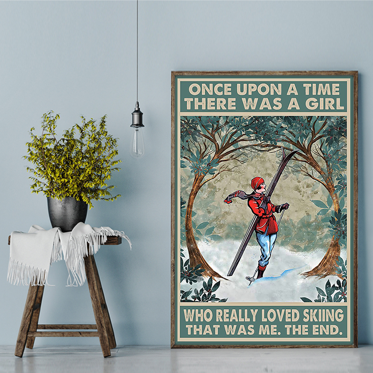 Once upon a time there was a girl who really loved skiing poster A3