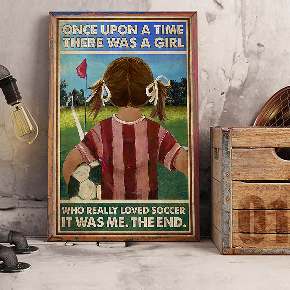 Once upon a time there was a girl who really loved soccer poster A2